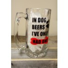 In Dog Beers I've Only Had One Beer Mug