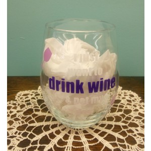 I Just Want Drink Wine & Pet My Dog Stemless Wine Glass