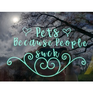 Pets Because... Car Decal
