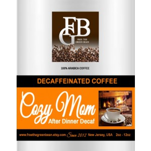 Cozy Mom After Dinner Decaffeinated Coffee Fresh roasted. 12oz