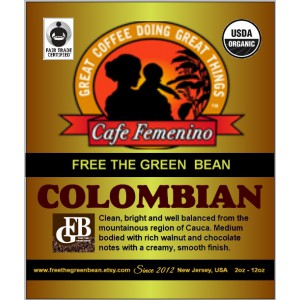 Cafe Femenino Fair Trade Organic Colombian Coffee from Free the Green Bean. 12oz W